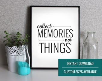 Instant Download Quote Art | Inspirational Wall Decor | Printable Black and White Decor | Collect Memories Not Things | Nursery Art