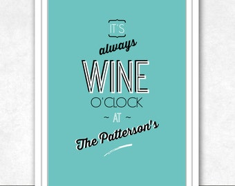 PERSONALISED PRINTABLE ART . It's Always Wine O'Clock . Printable Wall Art . Modern Typography