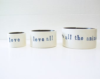 Love.  Love All.  Love All The Animals. Three Petite Hand-Built Nesting Ceramic Bowls.