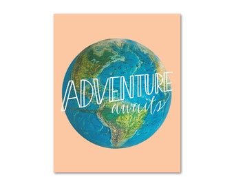 World Globe Print Handlettered Design 11x14 8x10 Moms, Dads and Grads Adventure Awaits - Art Print - Travel - Nursey Decor - Office Art