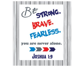 Nursery boy room bible verse, home decor, wall decor, nursery arrows, Be Strong, Brave, Fearless..you are never alone.