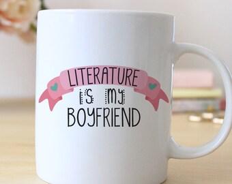 Literature is My Boyfriend // Book lover mug // Literature Chic