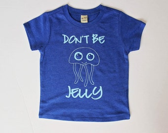 Don't Be Jelly Infant Tee/Toddler Tee/ Child Tee