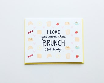 I love you more than brunch