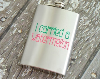 I carried a watermelon flask 8oz