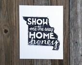 Missouri State Pride Art / Show Me the Way Home, Honey / Black and white