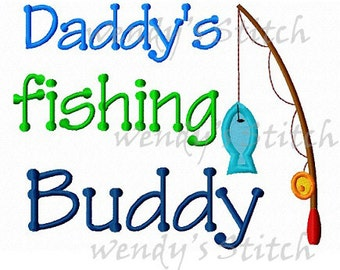 Daddy's fishing buddy applique machine embroidery design instant download