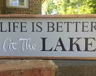 Lake Sign. Life is Better At The Lake.