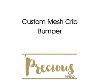 Custom Crib Bedding - Mesh Crib Bumpers - Choose your fabric