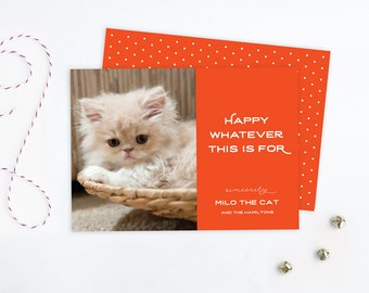 Funny Christmas Pet Photo Card - Happy Whatever This is For