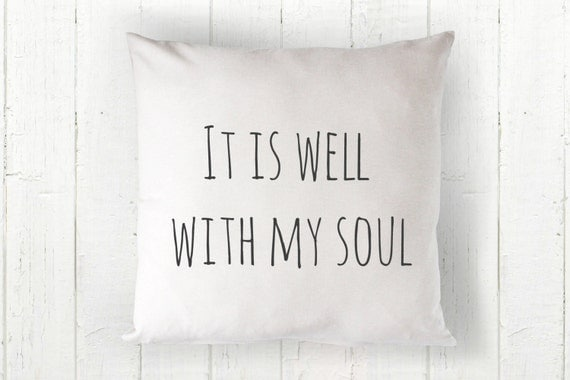 It Is Well With My Soul Picture Quotes: It Is Well With My Soul Pillow Cover White By