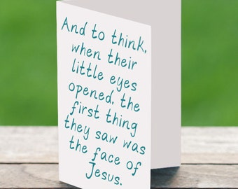 And to think when their little eyes opened they saw the face of Jesus/Infant Loss Card/Funeral Card/Miscarriage Card/Sympathy/Baby Loss