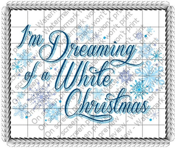 Dreaming of a White Christmas - Edible Cake and Cupcake Topper For Birthday's and Parties! - D20705