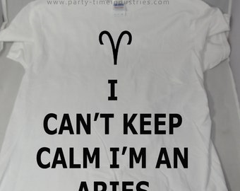 I Can't Keep Calm I'm an Aries Adult T-Shirt For Him For Her
