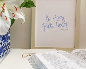 Be Strong and Take Heart Print