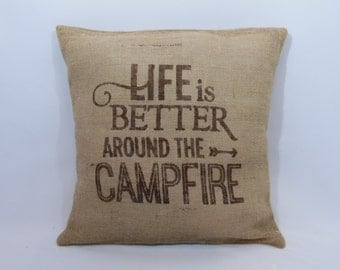 """Custom made rustic """"Life is better around the campfire"""" brown (or custom color) burlap pillow cover/sham - Custom size and color option!"""