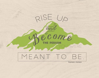"SALE - Inspirational quote: ""Rise up and become the person..."" - Thomas S. Monson (Instant Download) (Mountain)"