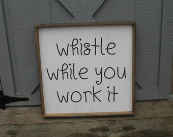 Whistle while you work it wood sign, workout sign, workout inspiration, girls room decor