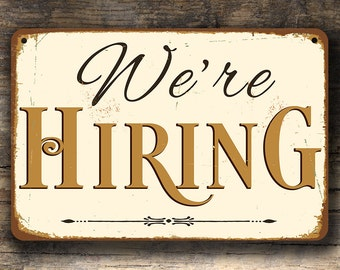 WE'RE HIRING Sign, We're Hiring Signs, We're Hiring Store Sign, We're Hiting Shop Sign, Recruitment Signs, Vintage style We're Hiring Sign