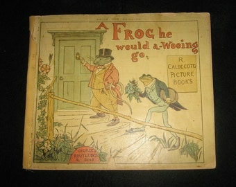Randolph Caldecott A Frog he would a wooing go First Edition