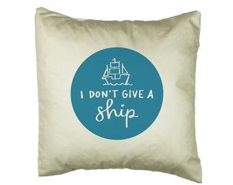I Don't Give A Ship Cushion