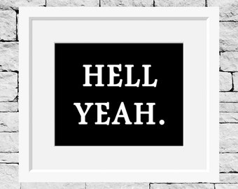 Hell Yeah Print, Hell Yeah Quote, Hell Yeah Picture, Hell Yeah Photo, Hell Yeah Art, Motivational Print, Motivational Quote