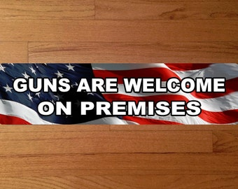 "Guns Are Welcome On Premises  24""L x 6""H Aluminum Street Sign"