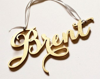 Custom Name Ornament, Gold, Script Calligraphy Carolyna Font, Laser Cut