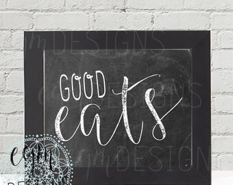Good Eats Chalkboard Kitchen Art Printable, wall decor print,  typography poster, digital wall art, kitchen wall art, kitchen decor, 3 sizes