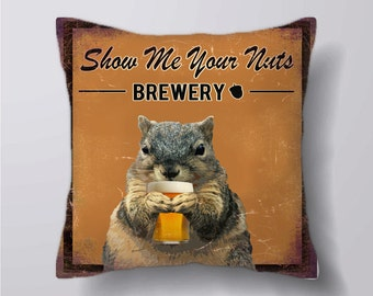 Show Me Your Nuts Squirrel Brewery Bar Pub - Cushion Fabric Panel Or Case or with Filling