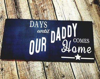 Deployment countdown chalkboard sign. 10x20 Erasable days till daddy comes home sign.