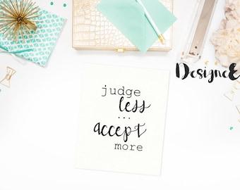 Print - Judge less.. accept more