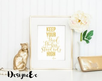 Foil Print - Keep Your Head Heels and Standards High
