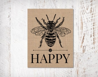 Bee Happy: An Unframed Burlap or Canvas Paper Inspirational / Motivational Wall Art Print