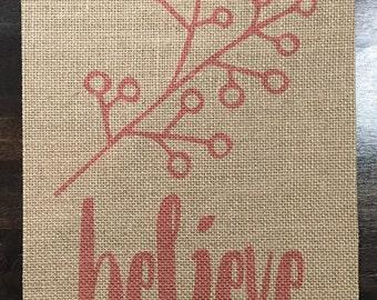Believe - Burlap Fabric Print