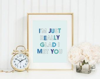 Really Glad I Met You Print