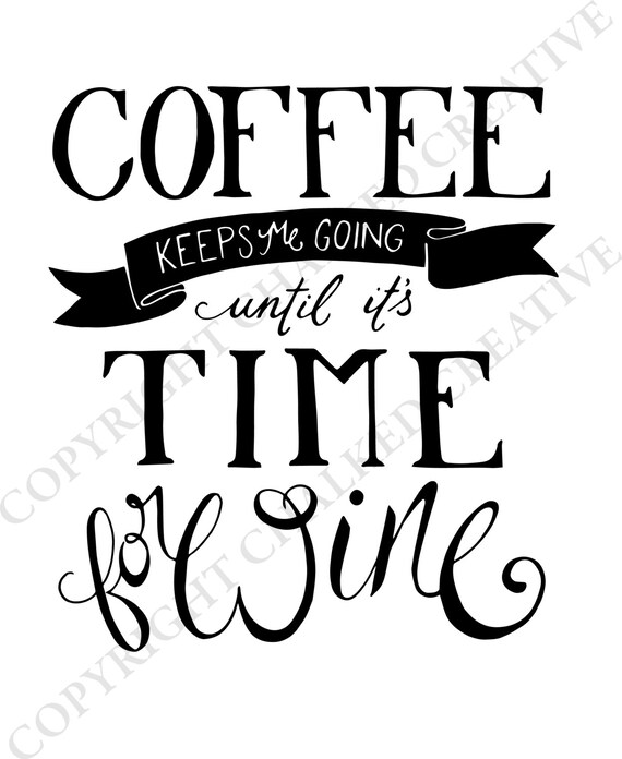 Coffee Keeps Me Going Digital Download Print, Wine Lovers, Wall Art, Digital Download, Wine Gift, Digital Print, 8x10 print