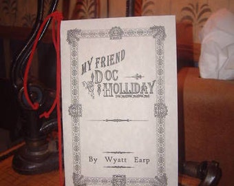 My Friend Doc Holliday-Holiday - Wyatt Earp, Tombstone booklet book