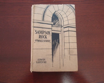 1907 Book Sampson Rock of Wall Street author Edwin Lefevre Collectible Book L1447