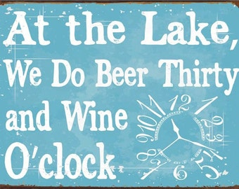 At the Lake We Do Beer 30 and Wine oclock Metal Sign   HB7226