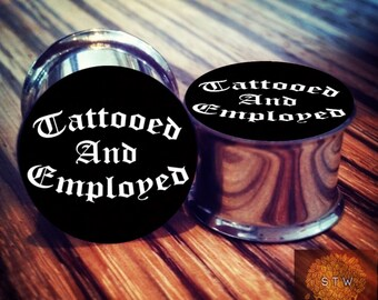 "0g - 2"" Tattooed & Employed Plugs! CHOOSE SIZE"