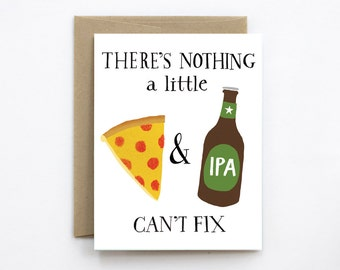 There's Nothing a Little Pizza & Beer Can't Fix Funny Card