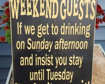 Weekend Guests - Funny - Birthday- Friends- Gift - Family - Parents -Children - Housewarming - Vacation Home