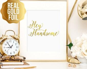 Hey Handsome real gold foil print, real gold foil art, bedroom decor, art for home, Hey Handsome wall art, Hey Handsome gold foil print