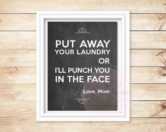 Put away your laundry, or i'll punch you in the face, love mom, quote, laundry room, wall art, decor, home decor, funny, humour, art
