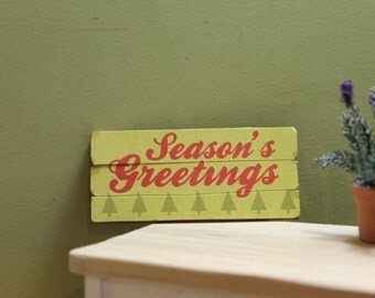 """Rustic Wooden Sign, """"Seasons Greetings"""" For Dollhouse"""