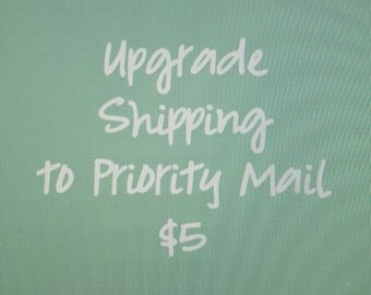 Upgraded Priority Mail Shipping