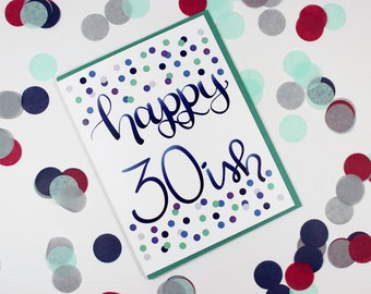 Birthday Card, Funny Birthday Card, Friend Birthday Card, Family Birthday Card, 30th Birthday Card, 30 Something Birthday Card,  Happy 30ish
