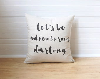 Adventure Pillow Lets Be Adventurous Darling Pillow Calligraphy Pillow Pillows w Sayings Modern Quote Pillow Anniversary Gift Wedding Pillow