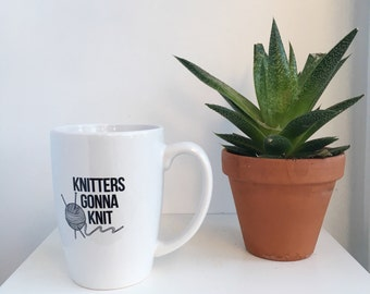 Knitters gonna knit ceramic mug, dual sided knit mug, coffee cup, coffee mug, mug with knit saying, knitting, knitting pun mug, tea mug, kni